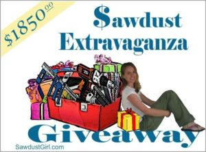 Sawdust Extravaganza Giveaway! – $1850.00 value