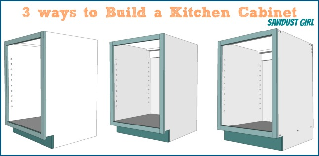 Three ways to build a basic kitchen cabinet sawdust girl for Building kitchen cabinets