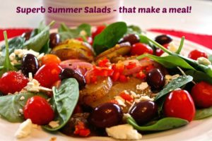 Superb Summer Salads – that make a meal!