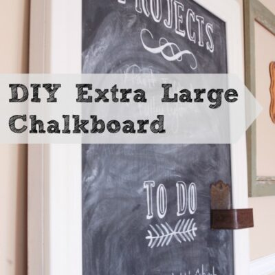 Extra Large DIY Chalkboard
