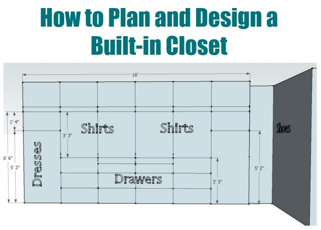 How to plan and design a built in closet Sawdust Girl